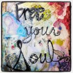 Free Your Soul Art Journal Page By Allison Crow