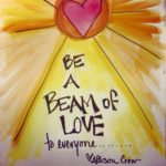 Be a Beam Of Love By Allison Crow